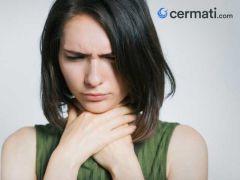 Sakit Tenggorokan atau Tenggorokan Sakit? Cari Tahu Gejala, Penyebab, Pengobatan dan Pencegahannya