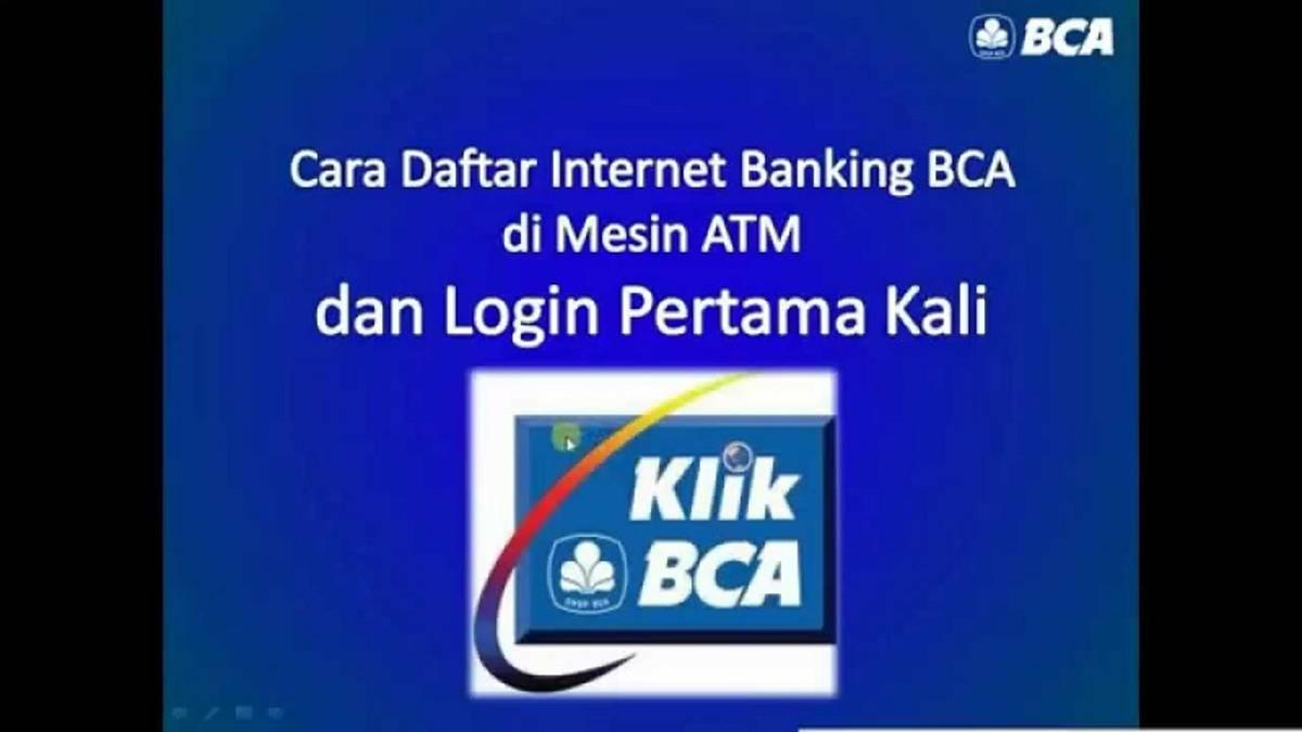 Cara Daftar Bca Internet Banking Dan Aktivasi Cermati Com