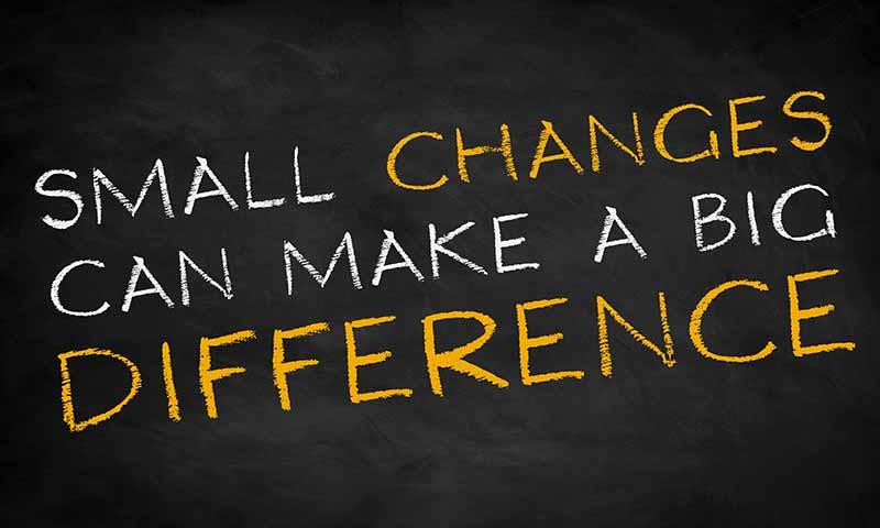 Selalu Lakukan Perubahan Kecil